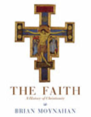 The Faith: A History of Christianity (Paperback)