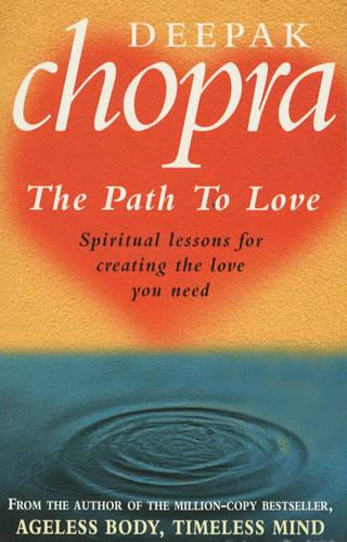 Path To Love: Spiritual Lessons for Creating the Love You Need (Paperback)