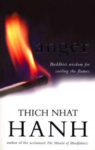 Anger: Buddhist Wisdom for Cooling the Flames (Paperback)