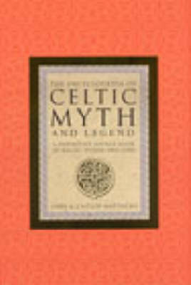 The Encyclopaedia of Celtic Myth and Legend: The Celtic Vision (Paperback)