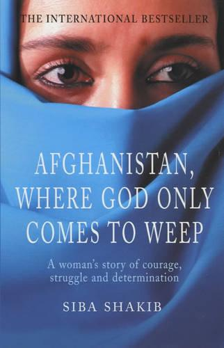Afghanistan, Where God Only Comes To Weep (Paperback)