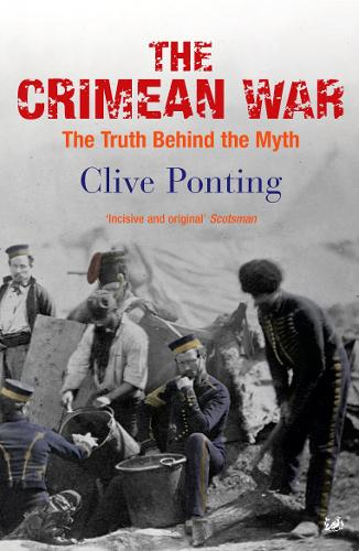 The Crimean War: The Truth Behind the Myth (Paperback)