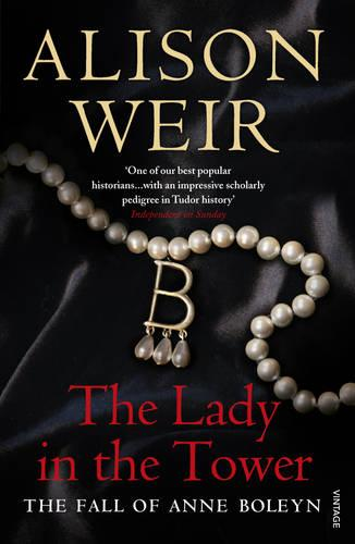 The Lady In The Tower: The Fall of Anne Boleyn (Queen of England Series) (Paperback)