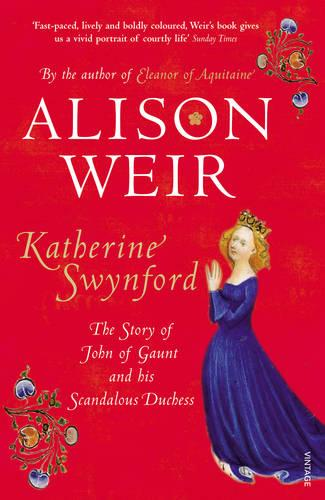 Katherine Swynford: The Story of John of Gaunt and His Scandalous Duchess (Paperback)
