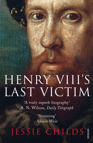 Henry VIII's Last Victim: The Life and Times of Henry Howard, Earl of Surrey (Paperback)