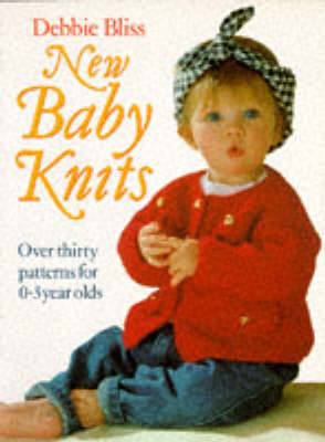 New Baby Knits: Over Thirty Patterns for 0-3 Year Olds (Paperback)