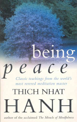 Being Peace: Classic teachings from the world's most revered meditation master (Paperback)