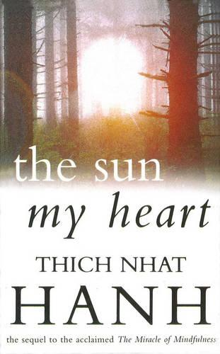 The Sun My Heart: From Mindfulness to Insight Contemplation (Paperback)