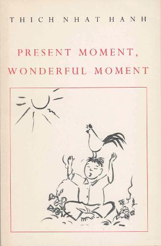 Present Moment, Wonderful Moment (Paperback)