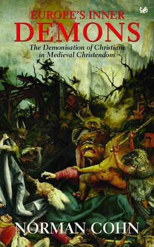 Europe's Inner Demons: The Demonization of Christians In Medieval Christendom (Paperback)