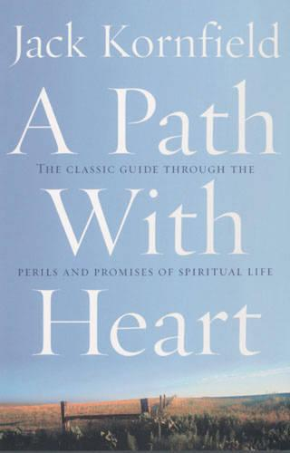 A Path With Heart: The Classic Guide Through The Perils And Promises Of Spiritual Life (Paperback)