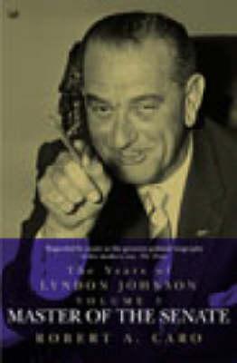 Master of the Senate: The Years of Lyndon Johnson (Volume 3) (Paperback)