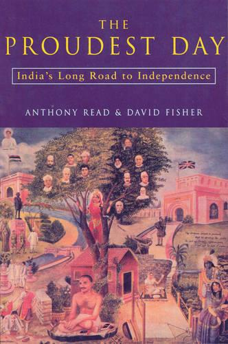 The Proudest Day: India's Long Road to Independencre (Paperback)