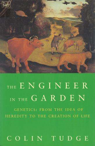 Engineer in the Garden: From the Idea of Heredity to the Creation of Life (Paperback)