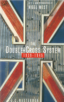 The Double-cross System in the War of 1939 to 1945 (Paperback)