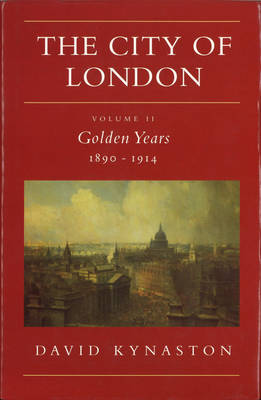 The City Of London Volume 2: Golden Years 1890-1914 (Paperback)