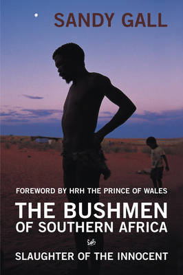 The Bushmen of Southern Africa: Slaughter of the Innocent (Paperback)