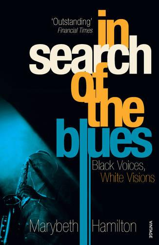 In Search Of The Blues: Black Voices, White Visions (Paperback)