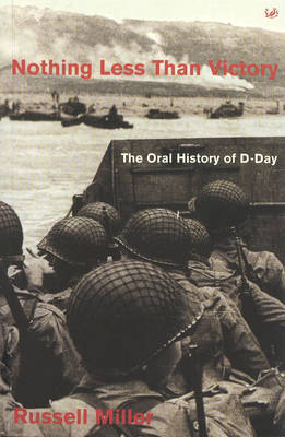 Nothing Less Than Victory: Oral History of D-Day (Paperback)