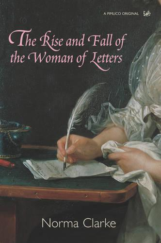 The Rise And Fall Of The Woman Of Letters (Paperback)
