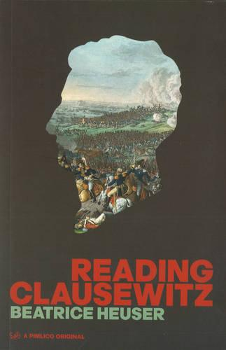 Reading Clausewitz (Paperback)
