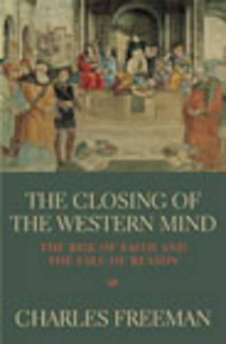The Closing Of The Western Mind (Paperback)