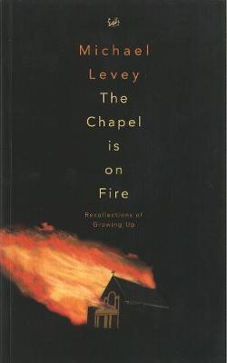 The Chapel is on Fire (Paperback)
