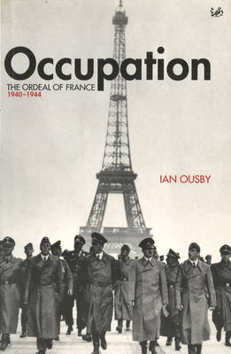 Occupation: The Ordeal of France 1940-1944 (Paperback)