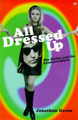 All Dressed Up:The Sixties and the Counterculture (Paperback)