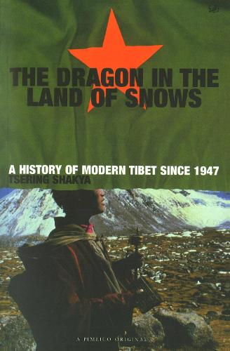Dragon In The Land Of Snows: The History of Modern Tibet since 1947 (Paperback)