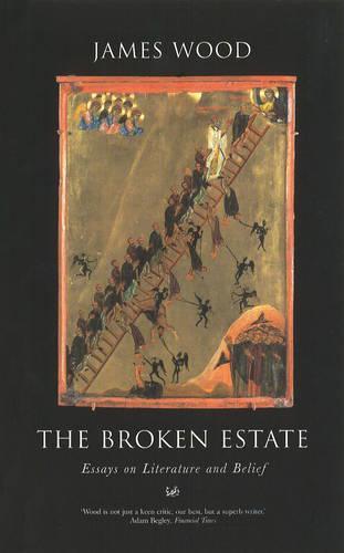 The Broken Estate: Essays on Literature and Belief (Paperback)