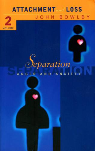Separation: Anxiety and anger: Attachment and loss Volume 2 (Paperback)