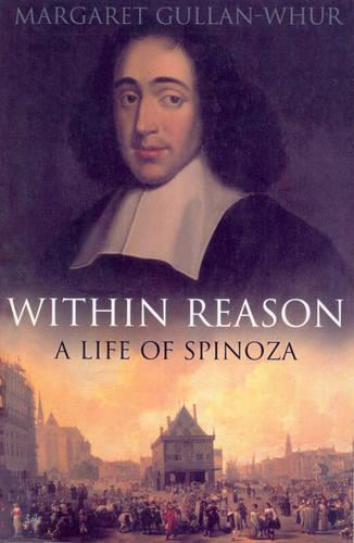 Within Reason: A Life of Spinoza (Paperback)