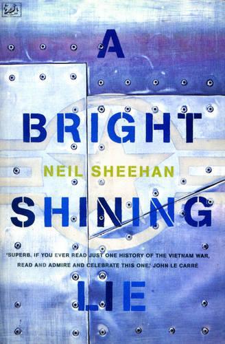 A Bright Shining Lie: John Paul Vann and America in Vietnam (Paperback)