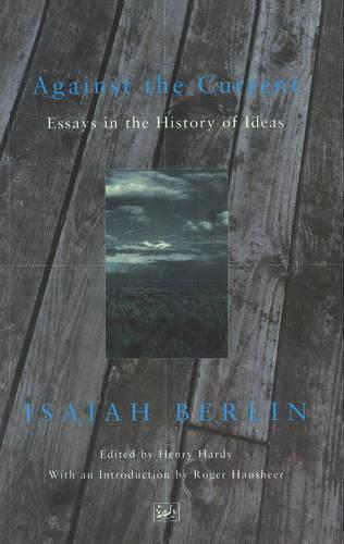 Against The Current: Essays in the History of Ideas (Paperback)