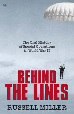 Behind The Lines: The Oral History of Special Operations in World War II (Paperback)