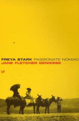Freya Stark: Passionate Nomad (Paperback)
