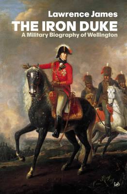 The Iron Duke: A Military Biography of Wellington (Paperback)