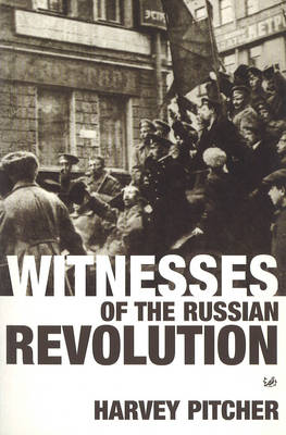 Witnesses Of The Russian Revolution (Paperback)