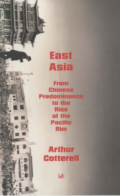 East Asia: From the Chinese Predominance to the Rise of the Pacific Rim (Paperback)