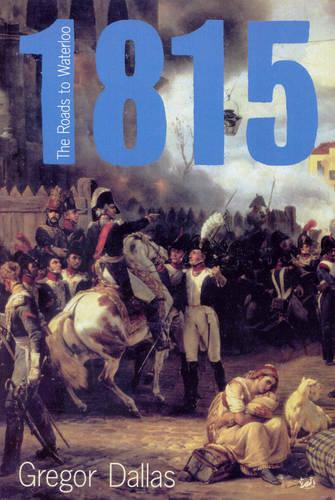 1815: The Roads to Waterloo (Paperback)