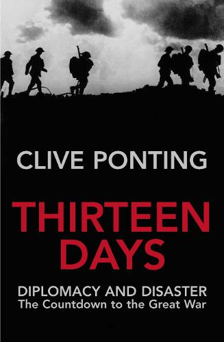 Thirteen Days: The Road to the First World War (Paperback)