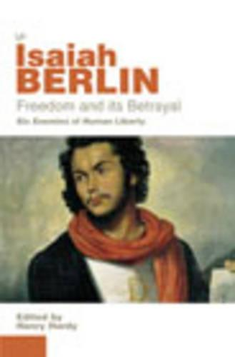 Freedom And Its Betrayal (Paperback)