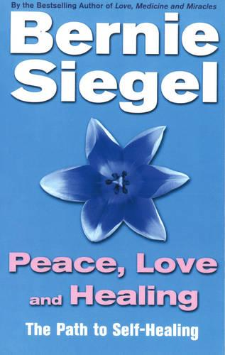 Peace, Love And Healing (Paperback)