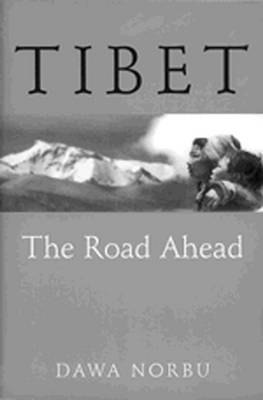 Tibet: The Road Ahead (Paperback)
