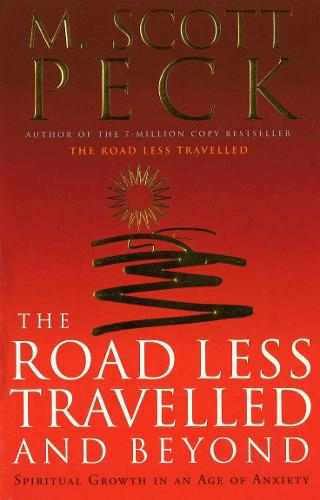 The Road Less Travelled And Beyond: Spiritual Growth in an Age of Anxiety (Paperback)