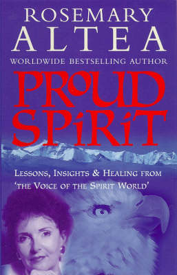 Proud Spirit: Lessons, Insights and Healing from the Voice of the Spirit World (Paperback)