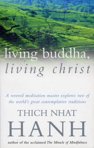 Living Buddha, Living Christ (Paperback)