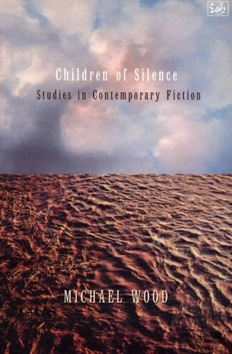 Children of Silence: Studies in Contemporary Fiction (Paperback)