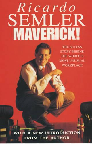 Maverick: The Success Story Behind the World's Most Unusual Workshop (Paperback)